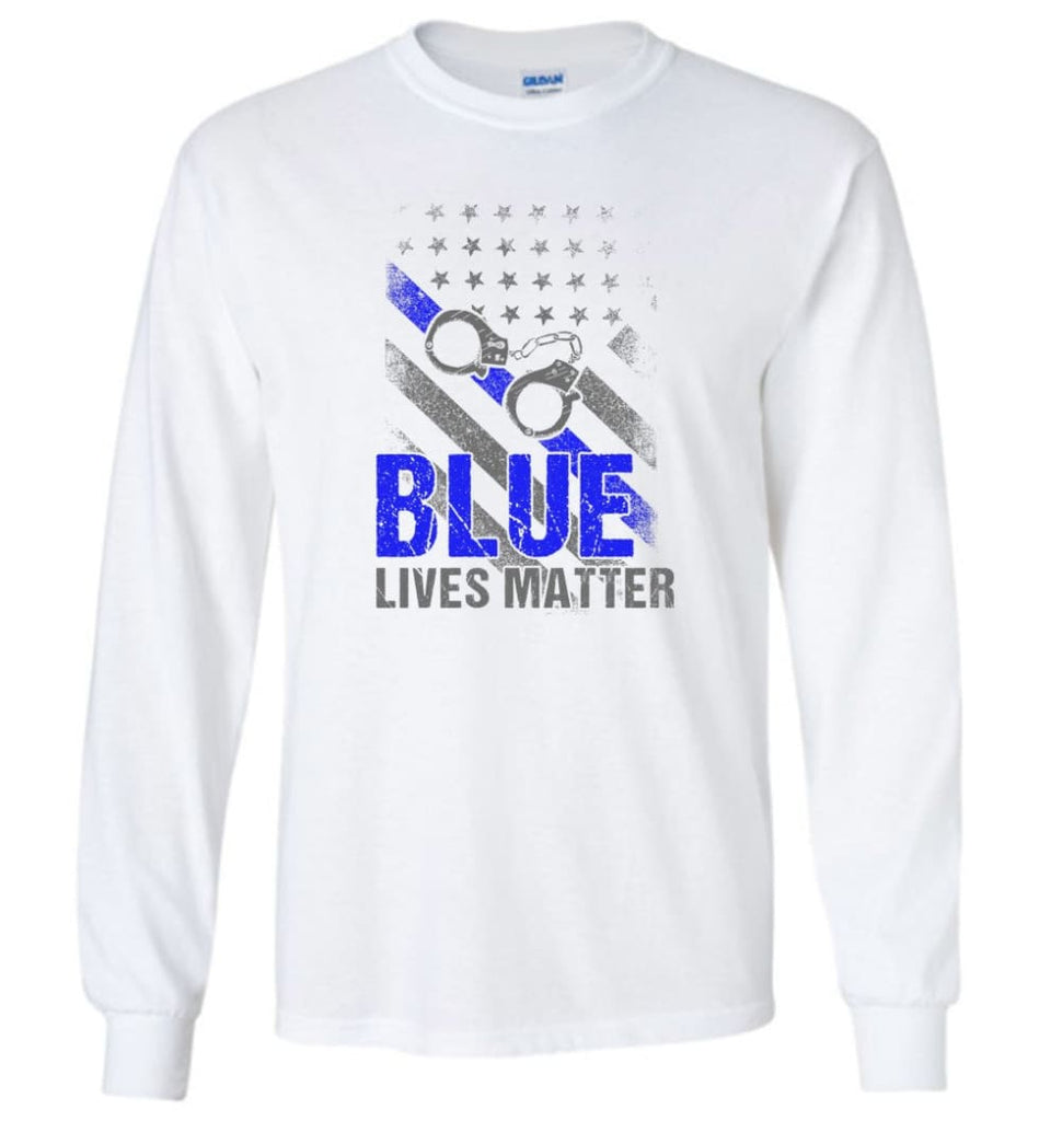 Blue Lives Matter Shirt Support Police Shirts Blue Line Flag Long Sleeve T-Shirt - White / M