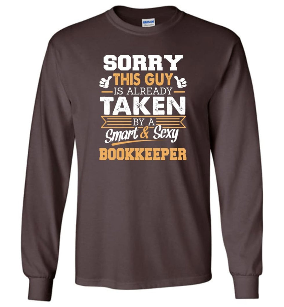 Bookkeeper Shirt Cool Gift for Boyfriend Husband or Lover - Long Sleeve T-Shirt - Dark Chocolate / M