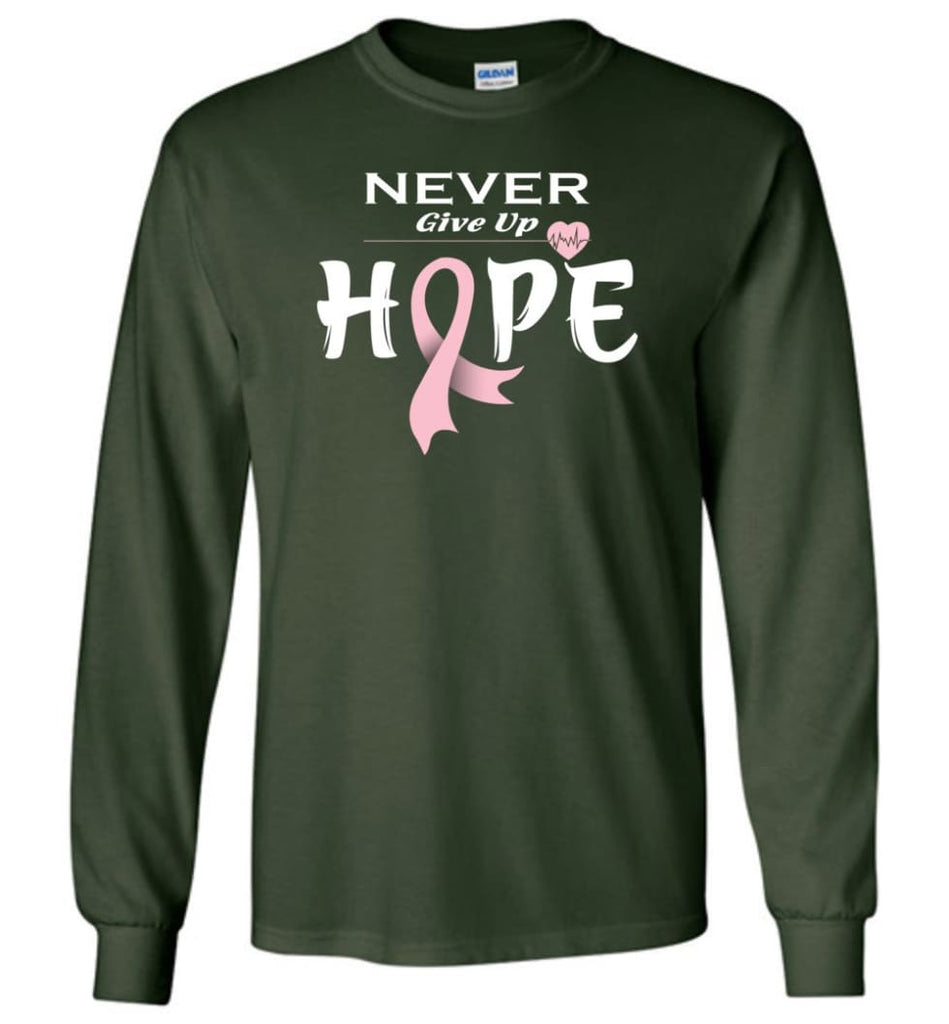 Breast Cancer Awareness Never Give Up Hope Long Sleeve T-Shirt - Forest Green / M