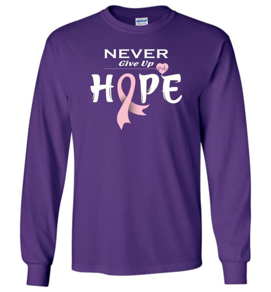 Breast Cancer Awareness Never Give Up Hope Long Sleeve T-Shirt - Purple / M