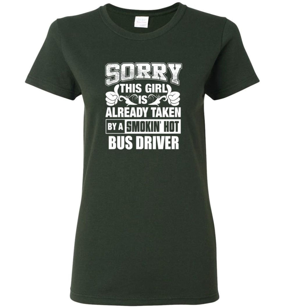 BUS DRIVER Shirt Sorry This Girl Is Already Taken By A Smokin' Hot Women Tee - Forest Green / M - 4