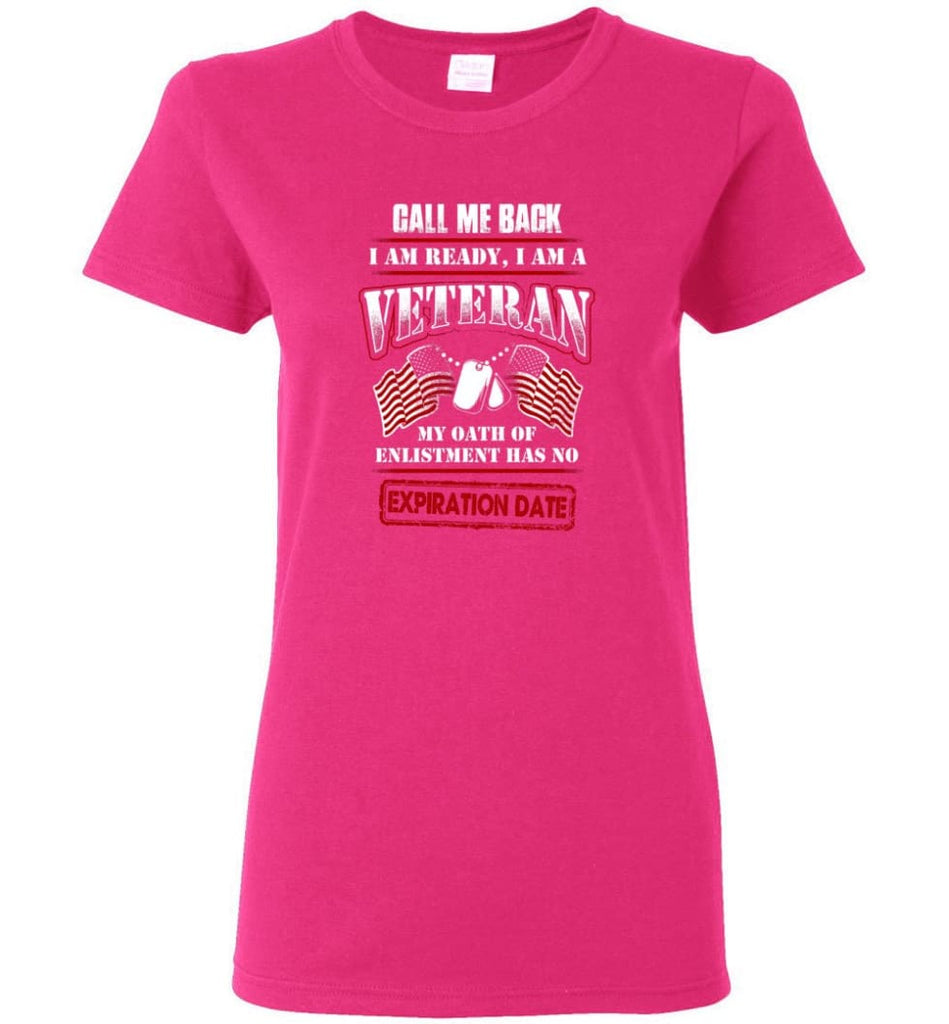 Call Me Back I Am Ready I Am A Veteran Shirt Women Tee - Heliconia / M