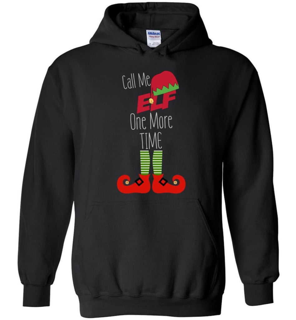 Call Me Elf One More Time Funny Christmas Hoodie - Black / M