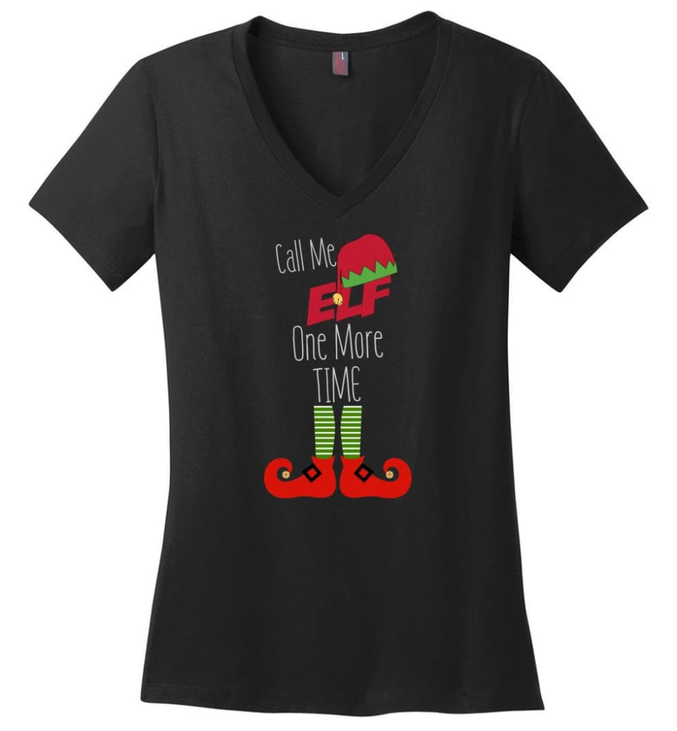 Call Me Elf One More Time Funny Christmas Ladies V-Neck - Black / M