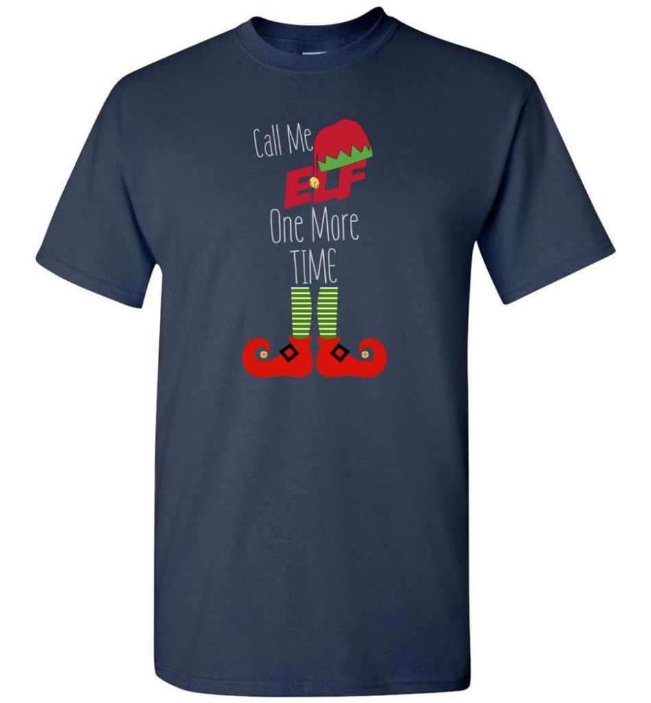 Call Me Elf One More Time Funny Christmas T-Shirt - Navy / S