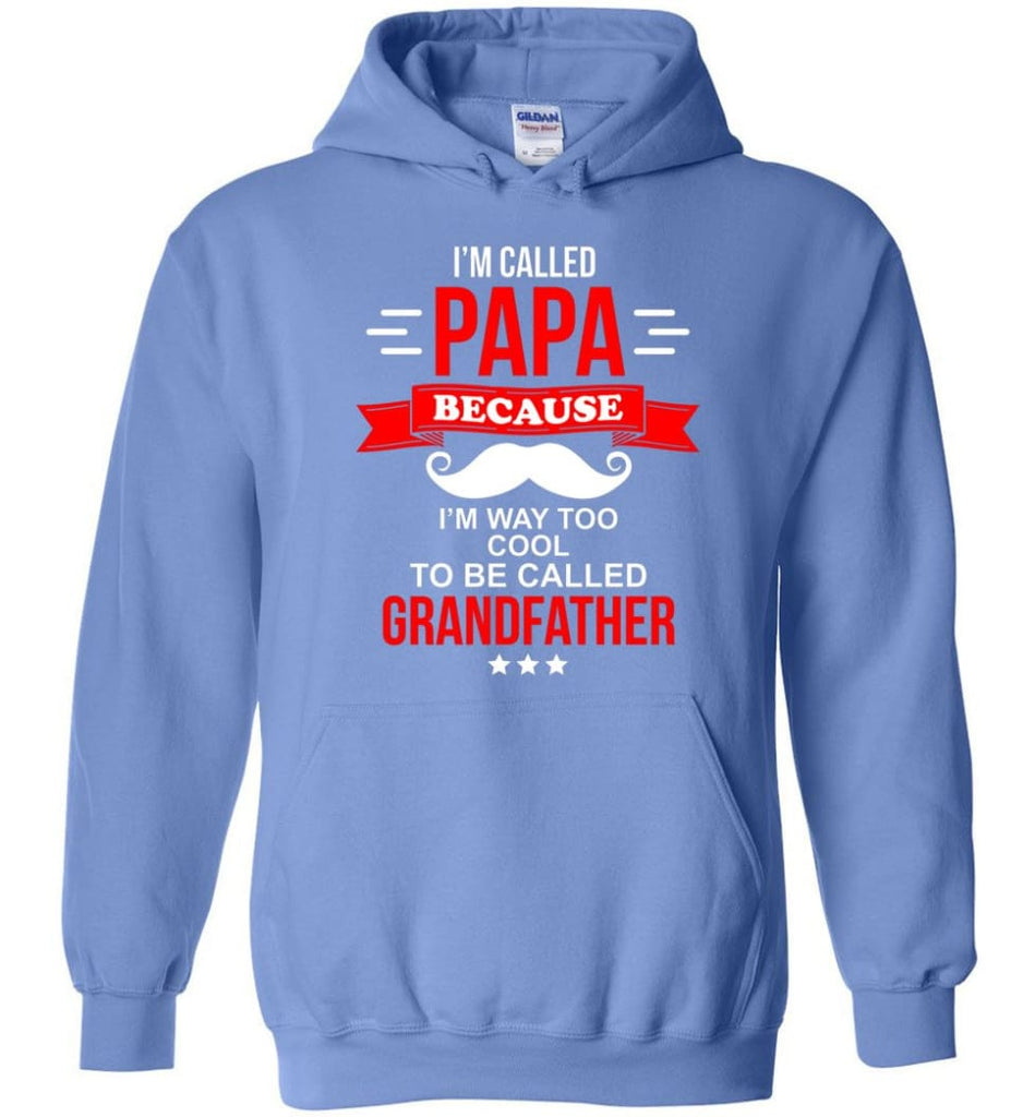 Called Papa Shirt Top Best Shirt For Farther's Day Hoodie - Carolina Blue / M