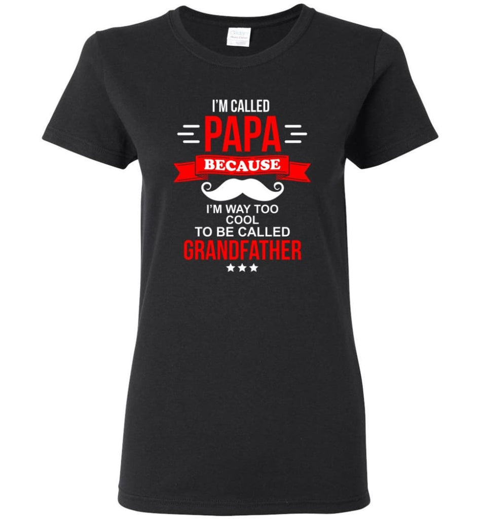 Called Papa Shirt Top Best Shirt For Farther's Day Women Tee - Black / M