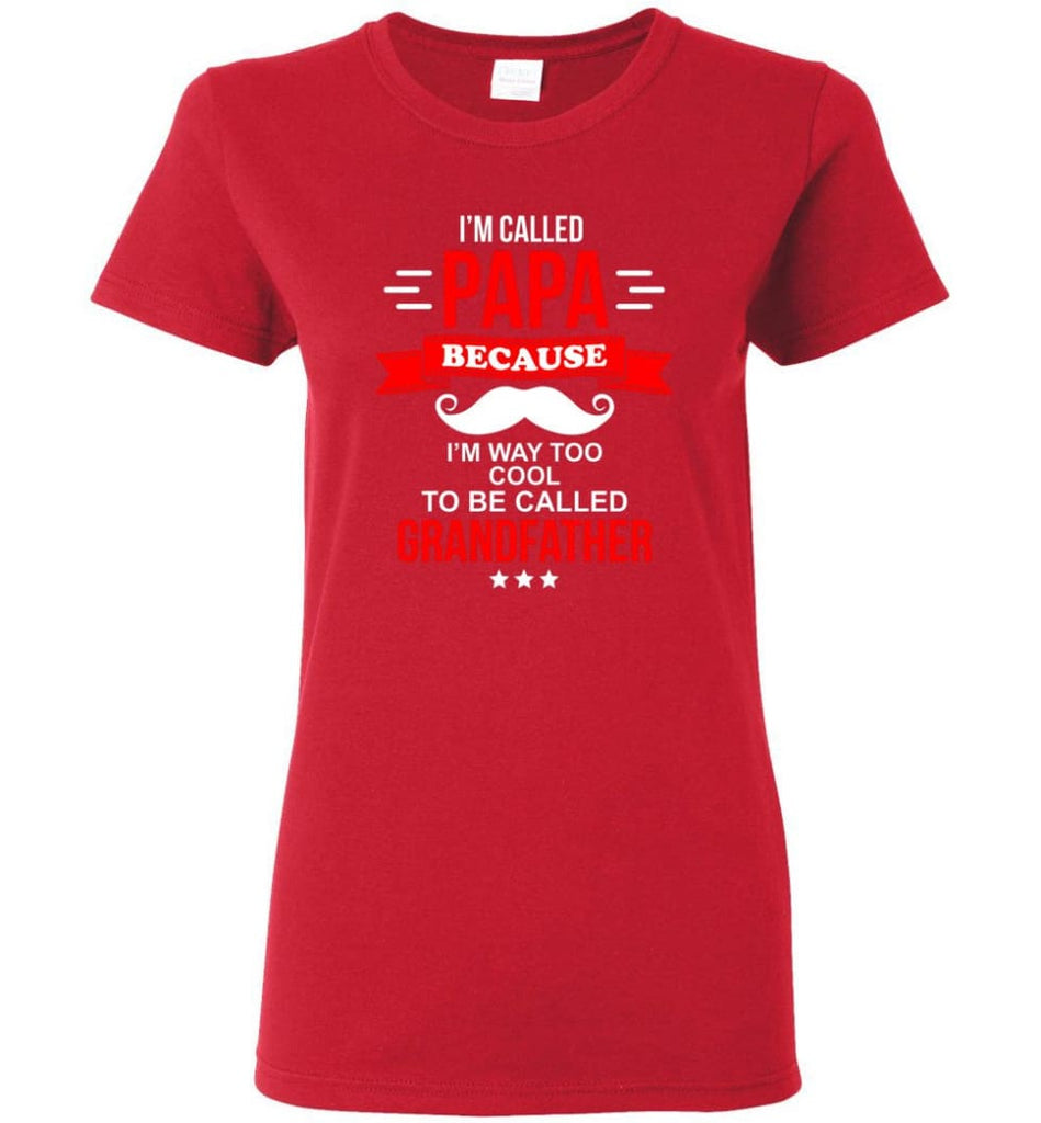 Called Papa Shirt Top Best Shirt For Farther's Day Women Tee - Red / M