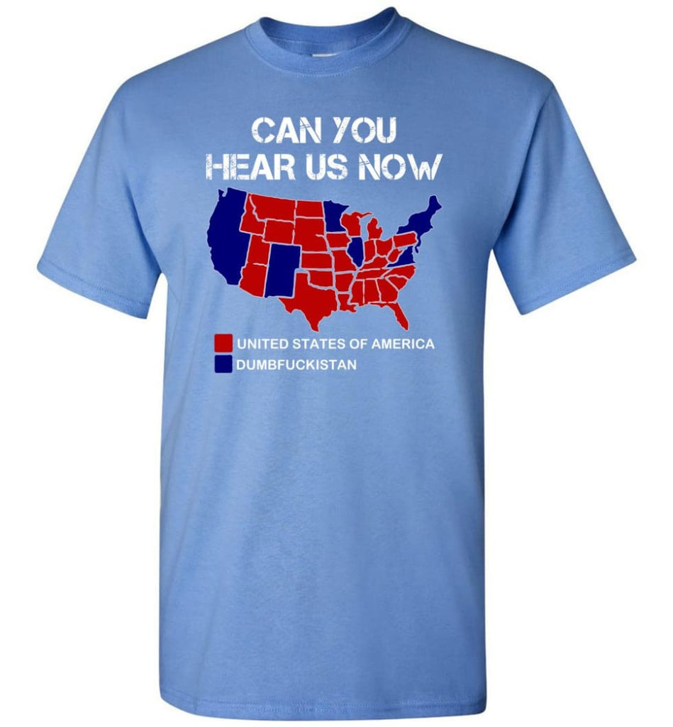 Can You Hear Us Now Shirt Funny Election 2016 Map - Short Sleeve T-Shirt - Carolina Blue / S