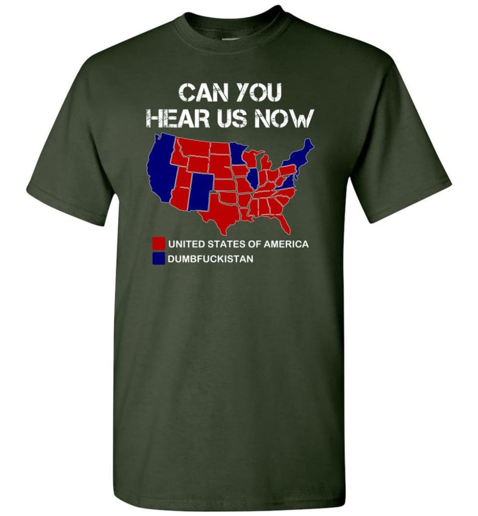 Can You Hear Us Now Shirt Funny Election 2016 Map - Short Sleeve T-Shirt - Forest Green / S