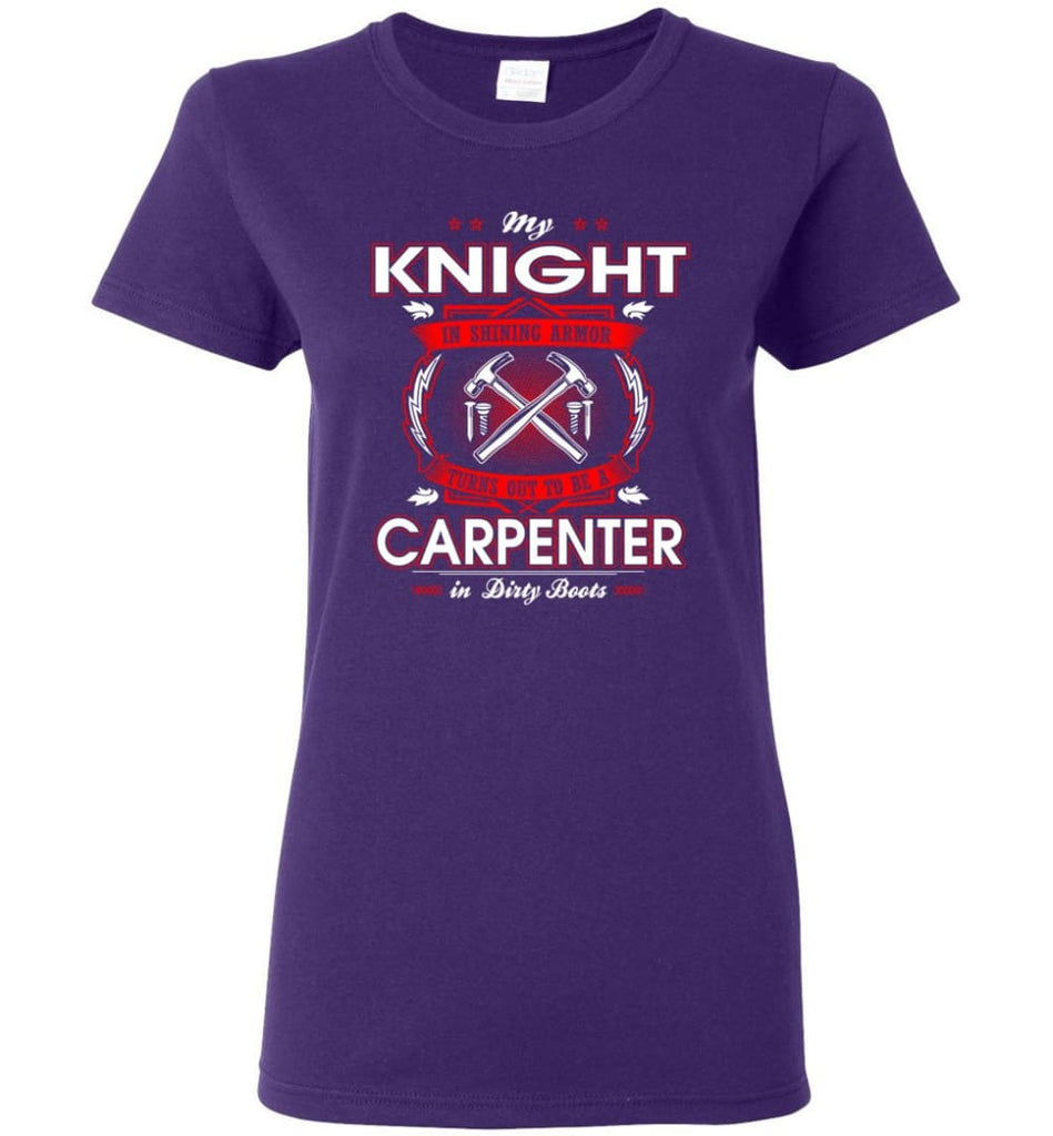 Carpenter Shirt My Knight In Shining Armor Is A Carpenter Women Tee - Purple / M