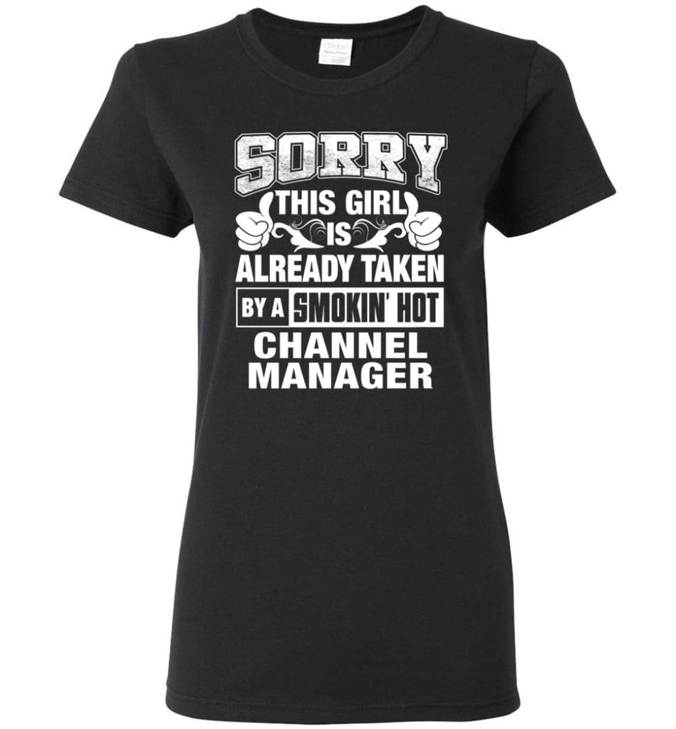 CHANNEL MANAGER Shirt Sorry This Girl Is Already Taken By A Smokin' Hot Women Tee - Black / M - 8