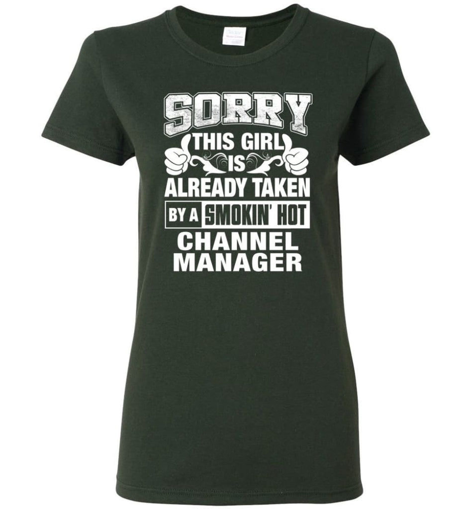 CHANNEL MANAGER Shirt Sorry This Girl Is Already Taken By A Smokin' Hot Women Tee - Forest Green / M - 8