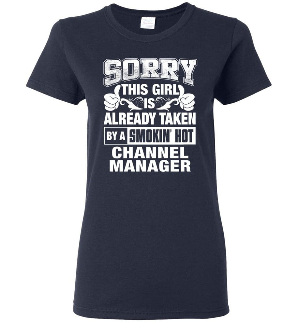 CHANNEL MANAGER Shirt Sorry This Girl Is Already Taken By A Smokin' Hot Women Tee - Navy / M - 8