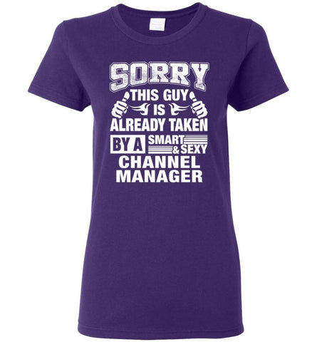 CHANNEL MANAGER Shirt Sorry This Guy Is Already Taken By A Smart Sexy Wife Lover Girlfriend Women Tee - Purple / M - 8