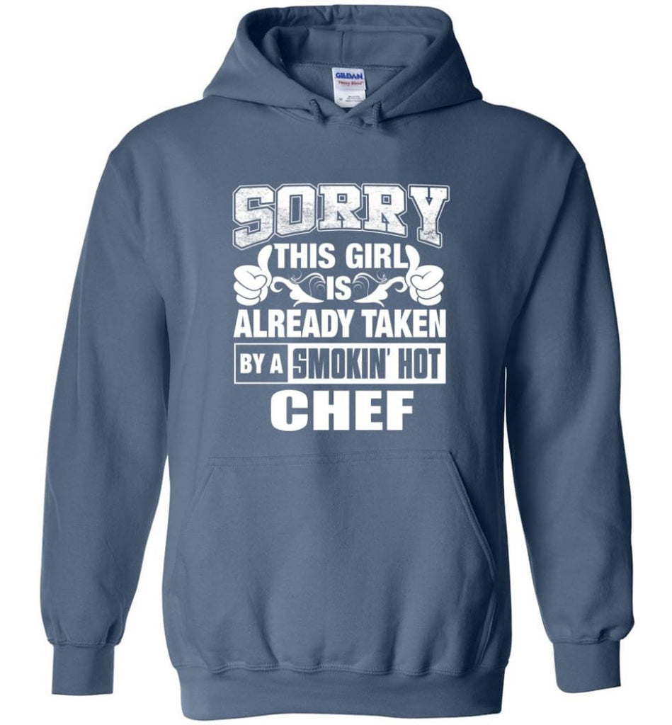 CHEF Shirt Sorry This Girl Is Already Taken By A Smokin' Hot - Hoodie - Indigo Blue / M