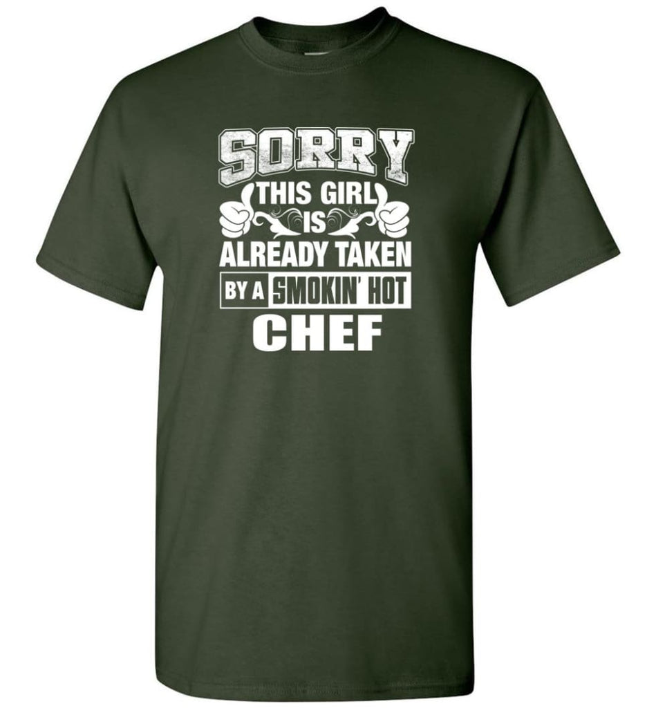 CHEF Shirt Sorry This Girl Is Already Taken By A Smokin' Hot - Short Sleeve T-Shirt - Forest Green / S