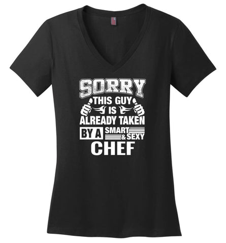 CHEF Shirt Sorry This Guy Is Already Taken By A Smart Sexy Wife Lover Girlfriend Ladies V-Neck - Black / M - womens