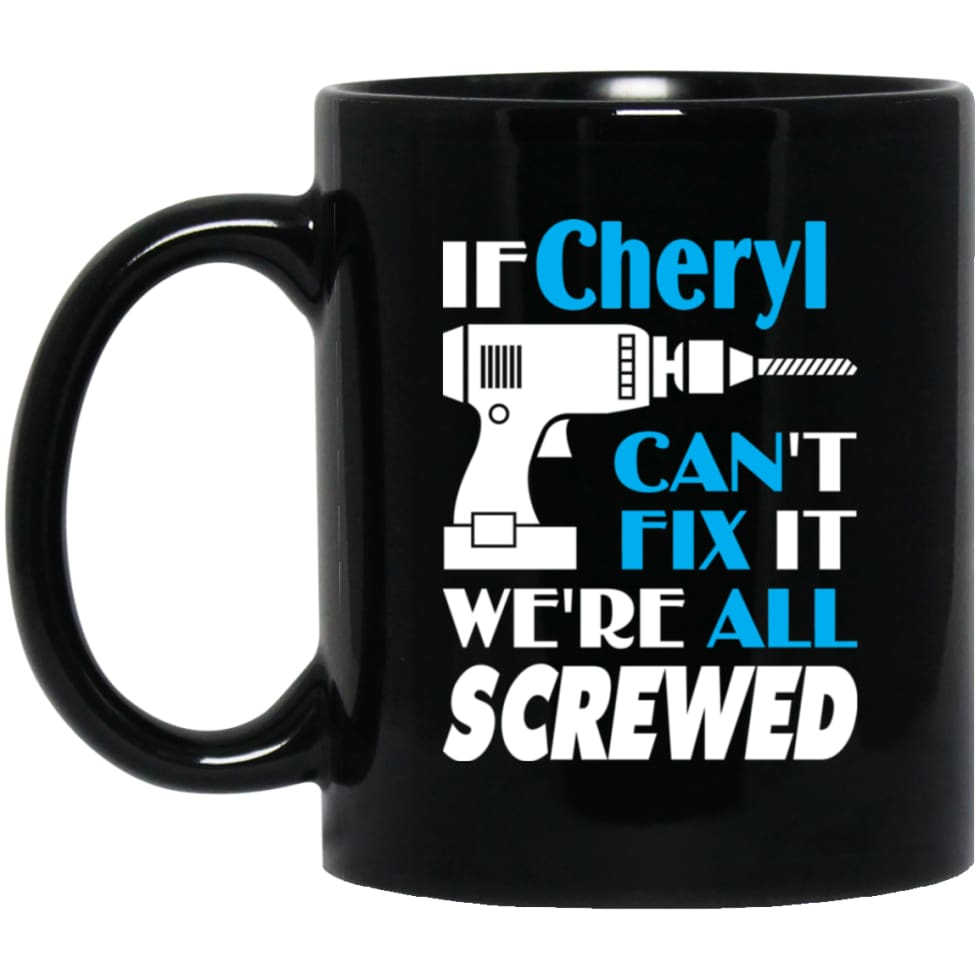 Cheryl Can Fix It All Best Personalised Cheryl Name Gift Ideas 11 oz Black Mug - Black / One Size - Drinkware