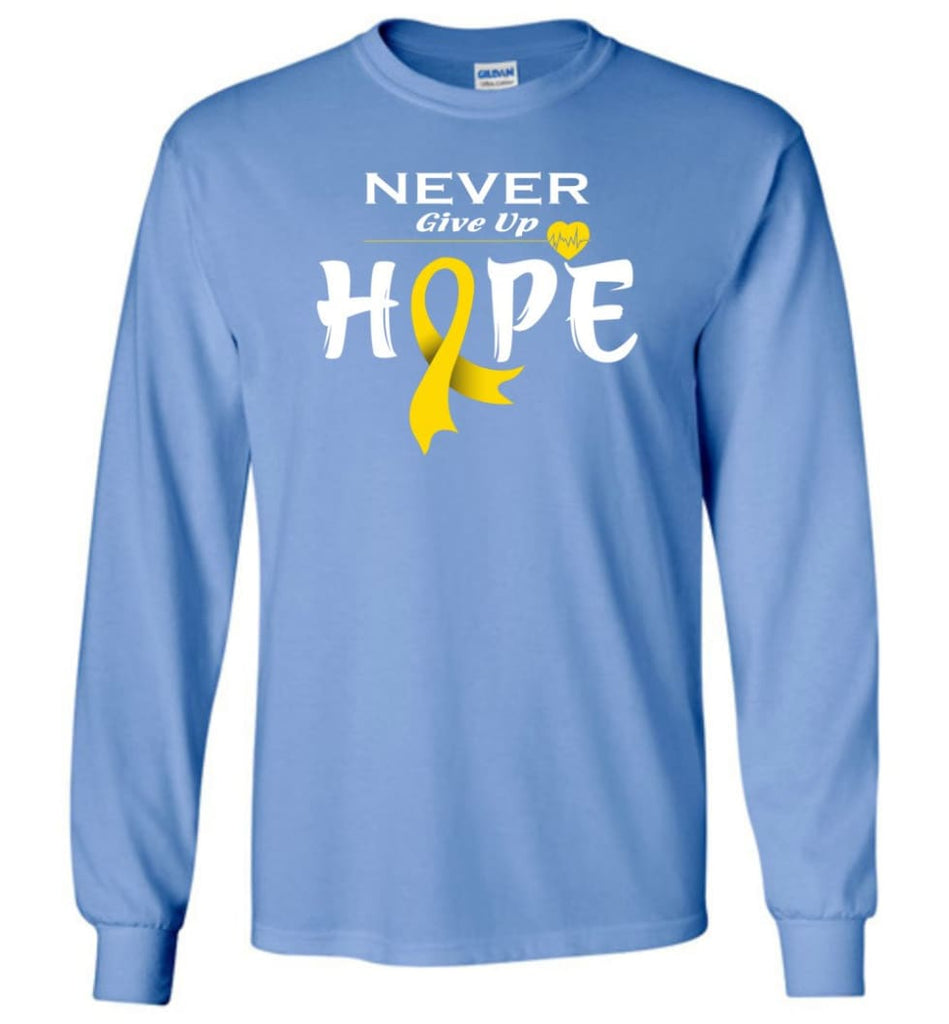 Chilhood Cancer Awareness Never Give Up Hope Long Sleeve T-Shirt - Carolina Blue / M