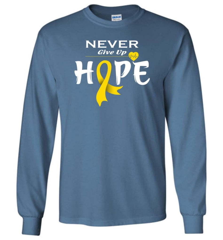 Chilhood Cancer Awareness Never Give Up Hope Long Sleeve T-Shirt - Indigo Blue / M