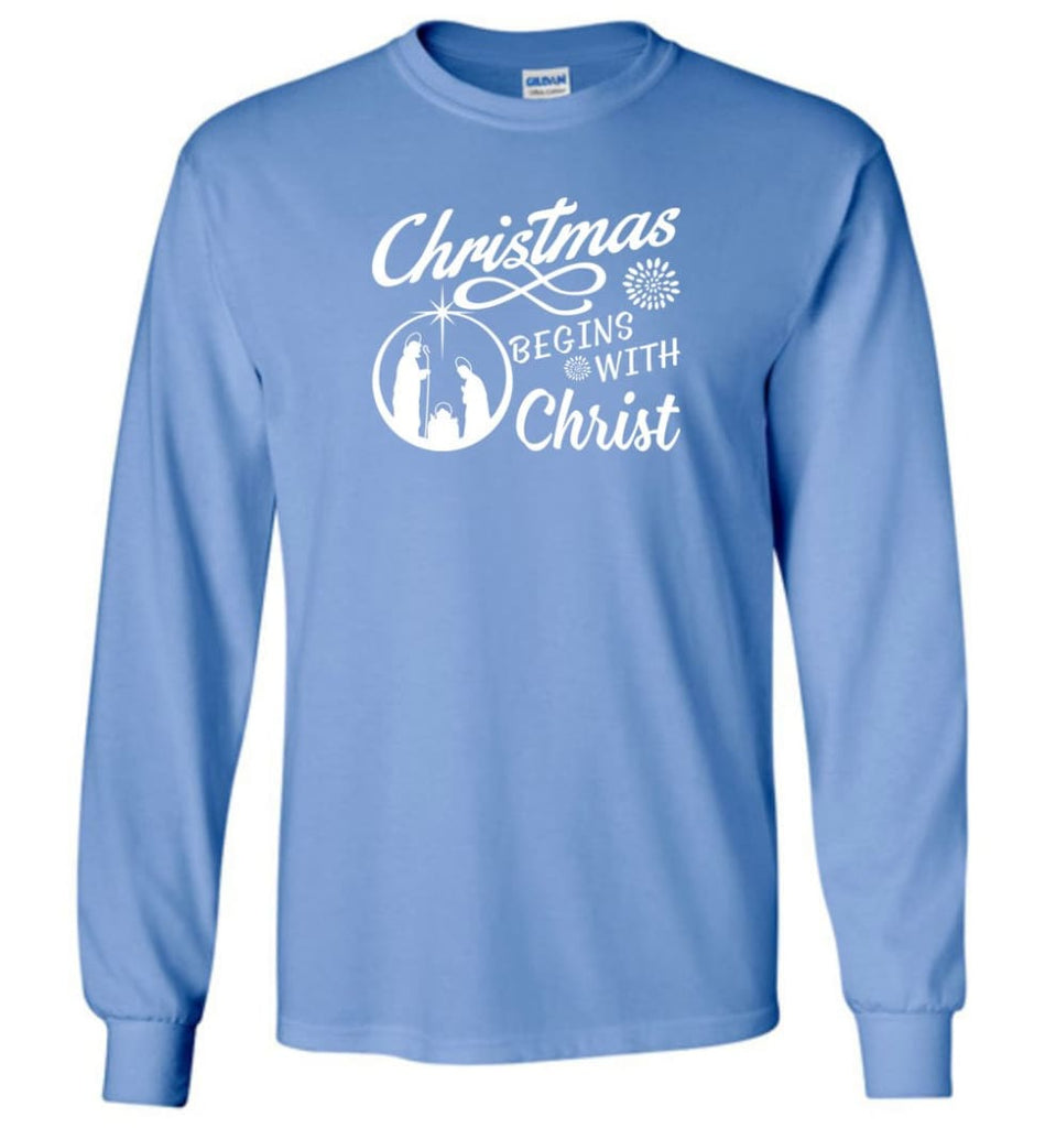 Christmas Begins With Christ Long Sleeve T-Shirt - Carolina Blue / M