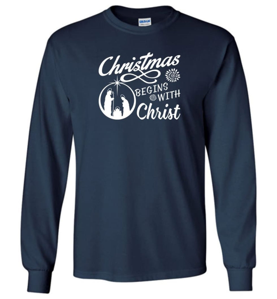 Christmas Begins With Christ Long Sleeve T-Shirt - Navy / M