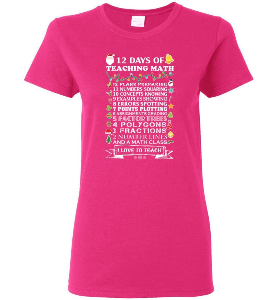 Christmas Gifts For Math Teachers 12 Days of Teaching Math Women T-Shirt - Heliconia / M