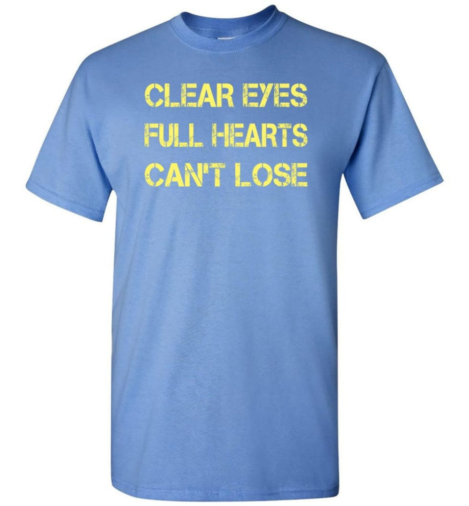 Clear Eyes Full Hearts Can't Lose - Short Sleeve T-Shirt - Carolina Blue / S
