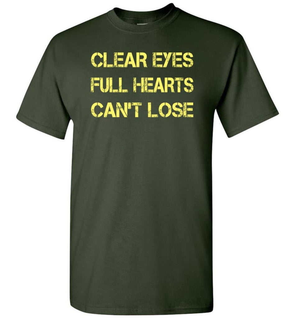 Clear Eyes Full Hearts Can't Lose - Short Sleeve T-Shirt - Forest Green / S