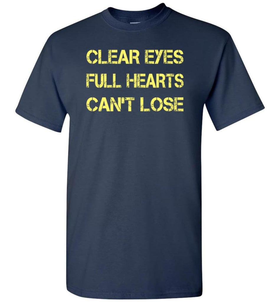 Clear Eyes Full Hearts Can't Lose - Short Sleeve T-Shirt - Navy / S