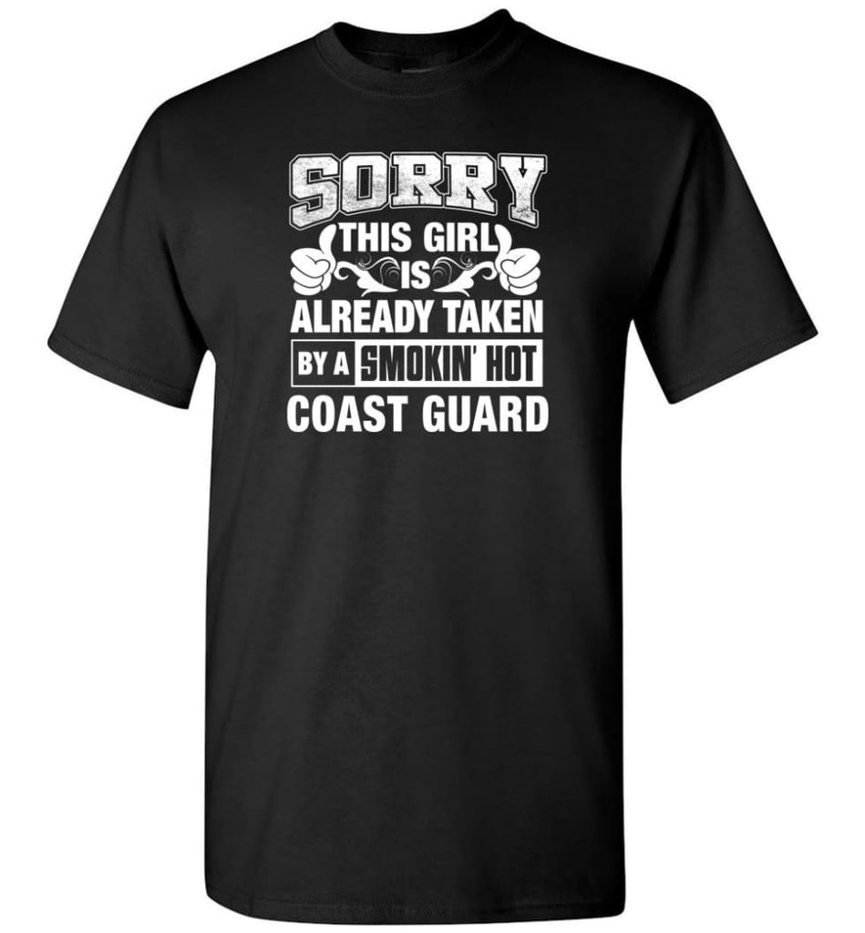 Coast Guard Shirt Sorry This Girl Is Already Taken By A Smokin' Hot - Short Sleeve T-Shirt - Black / S