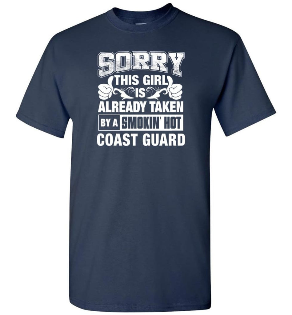 Coast Guard Shirt Sorry This Girl Is Already Taken By A Smokin' Hot - Short Sleeve T-Shirt - Navy / S