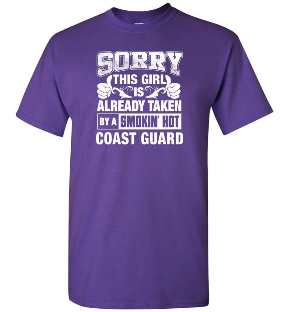 Coast Guard Shirt Sorry This Girl Is Already Taken By A Smokin' Hot - Short Sleeve T-Shirt - Purple / S