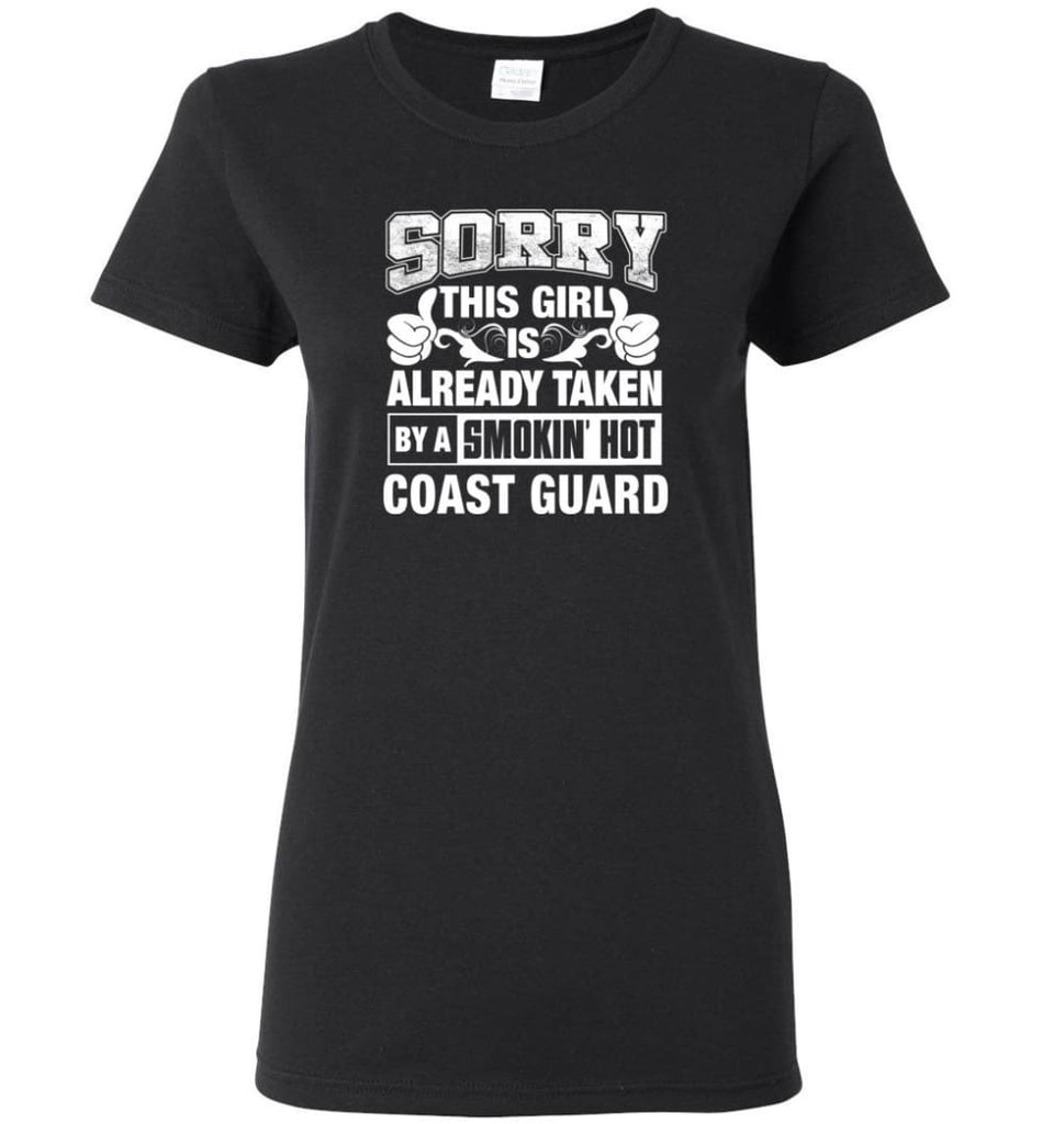 Coast Guard Shirt Sorry This Girl Is Already Taken By A Smokin' Hot Women Tee - Black / M - 6