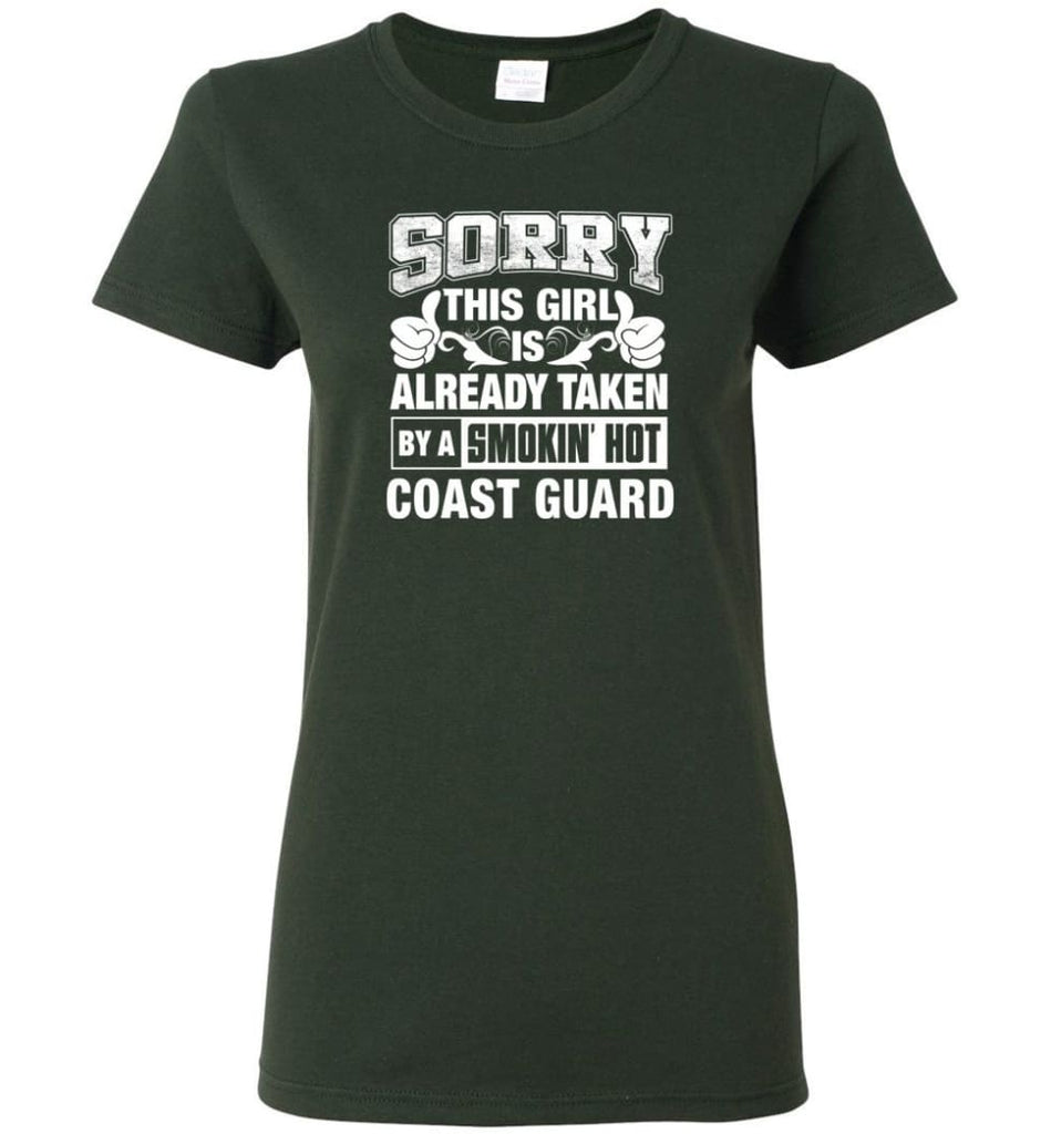 Coast Guard Shirt Sorry This Girl Is Already Taken By A Smokin' Hot Women Tee - Forest Green / M - 6