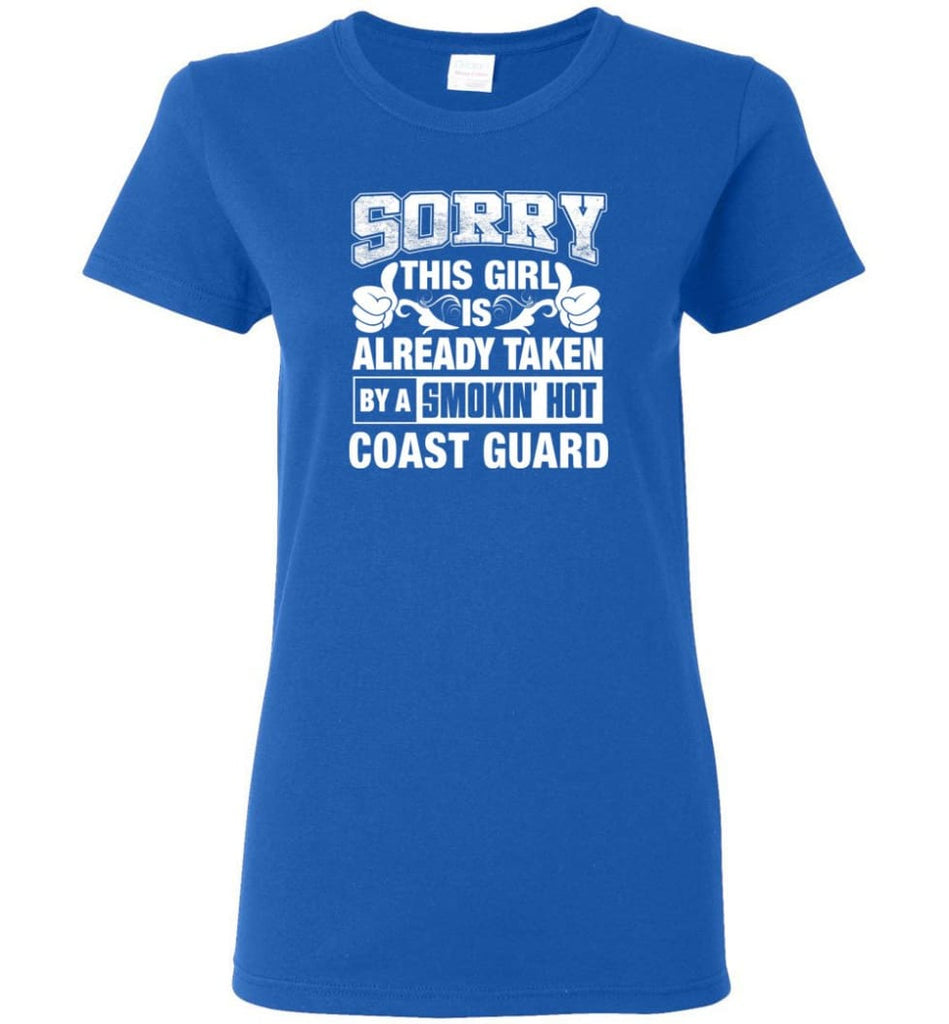 Coast Guard Shirt Sorry This Girl Is Already Taken By A Smokin' Hot Women Tee - Royal / M - 6