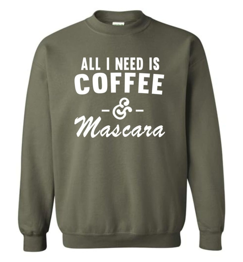 Coffee And Mascara Coffee Shirt Mascara Shirt All I Need Is Coffee And Mascara Shirt,Hoodie Sweater Sweatshirt -