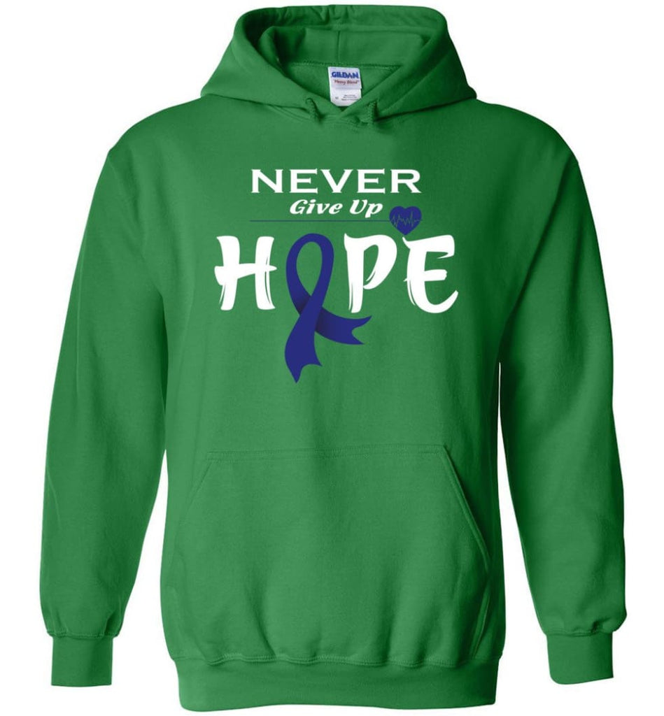 Colon Cancer Awareness Never Give Up Hope Hoodie - Irish Green / M
