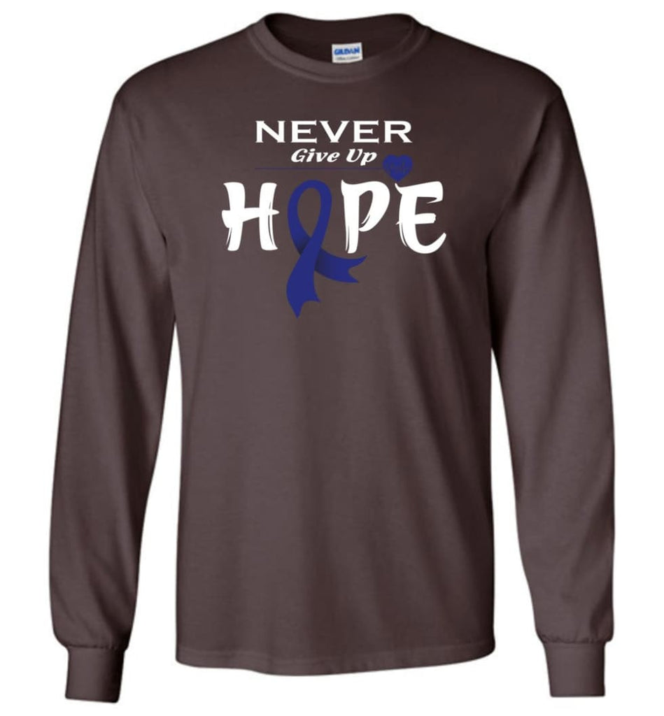 Colon Cancer Awareness Never Give Up Hope Long Sleeve T-Shirt - Dark Chocolate / M