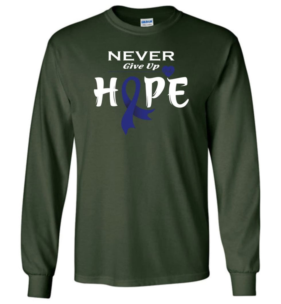 Colon Cancer Awareness Never Give Up Hope Long Sleeve T-Shirt - Forest Green / M