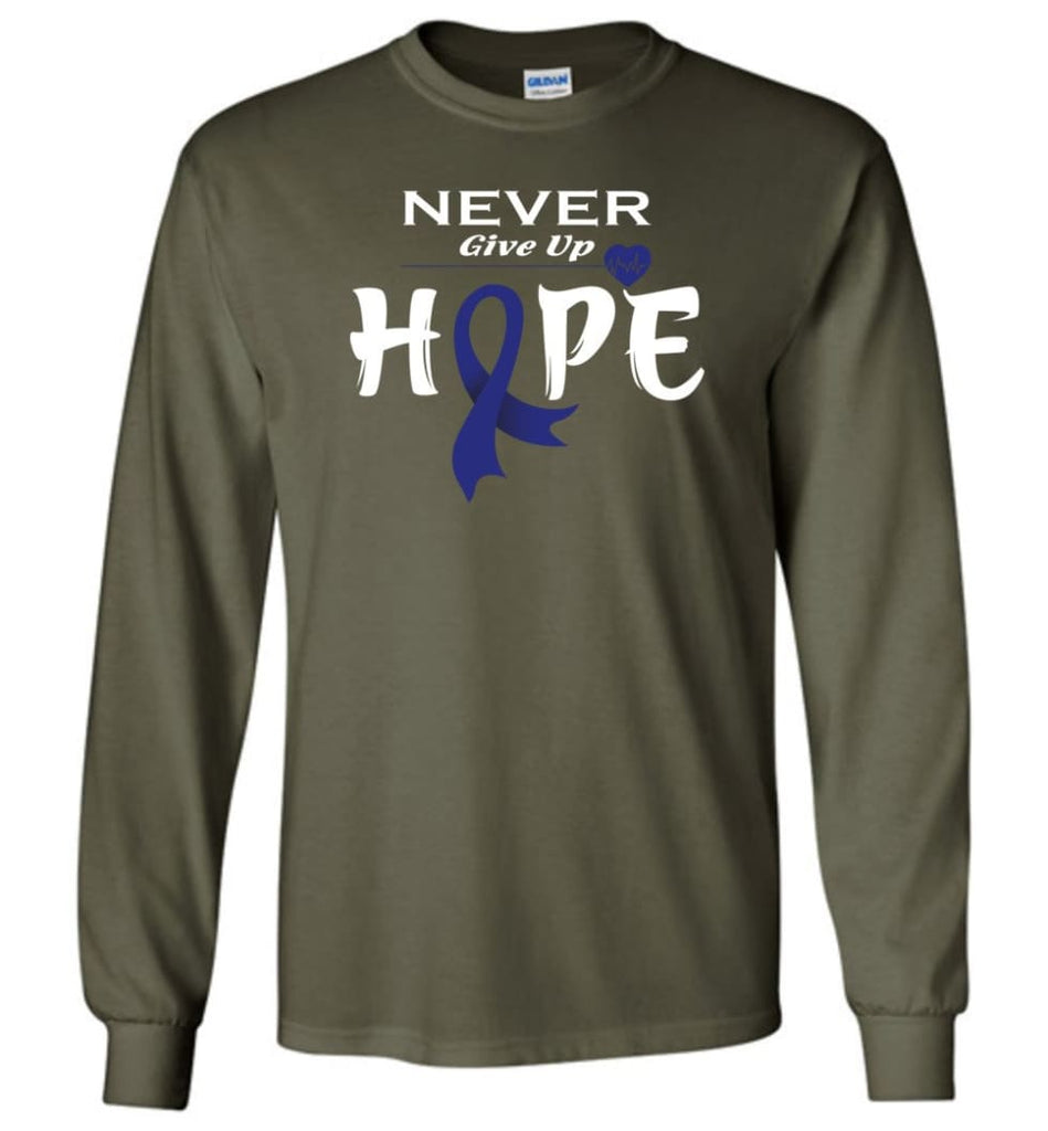 Colon Cancer Awareness Never Give Up Hope Long Sleeve T-Shirt - Military Green / M