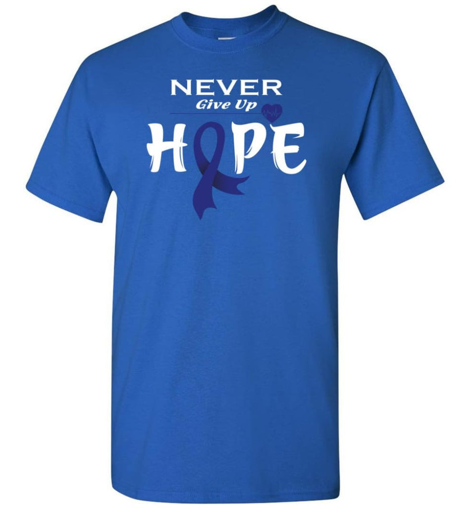 Colon Cancer Awareness Never Give Up Hope T Shirt Teestore Pro