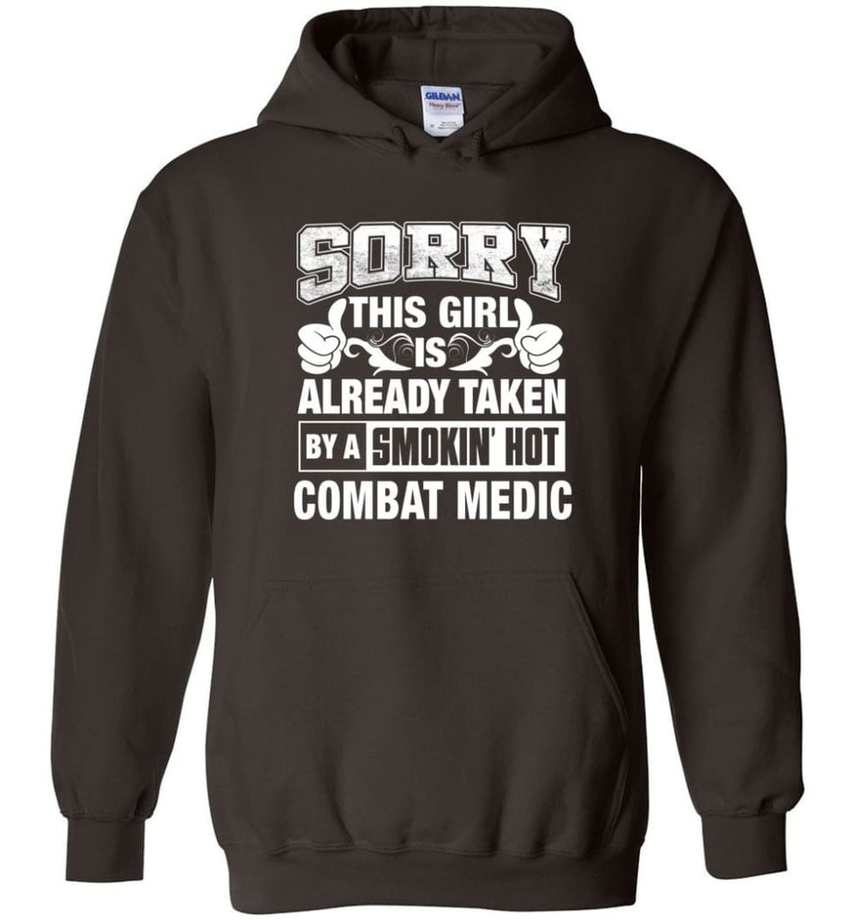 Combat Medic Shirt Sorry This Girl Is Already Taken By A Smokin' Hot - Hoodie - Dark Chocolate / M
