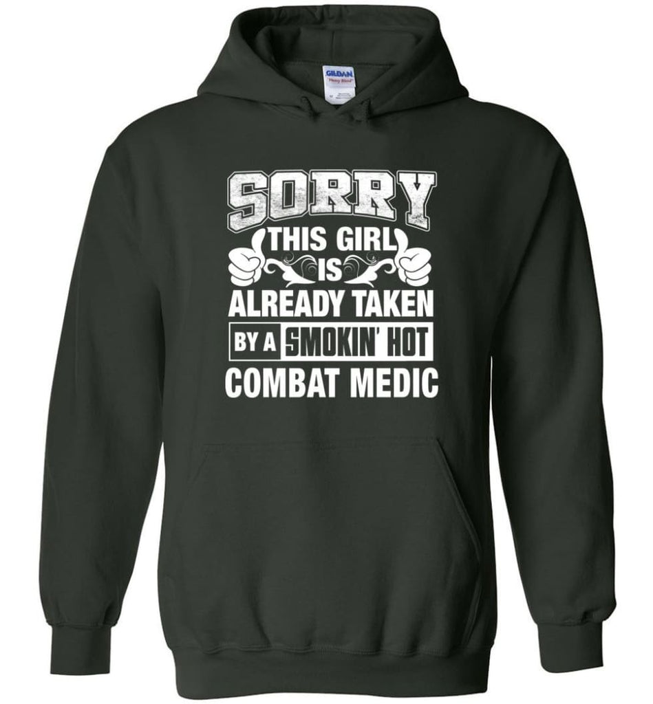 Combat Medic Shirt Sorry This Girl Is Already Taken By A Smokin' Hot - Hoodie - Forest Green / M
