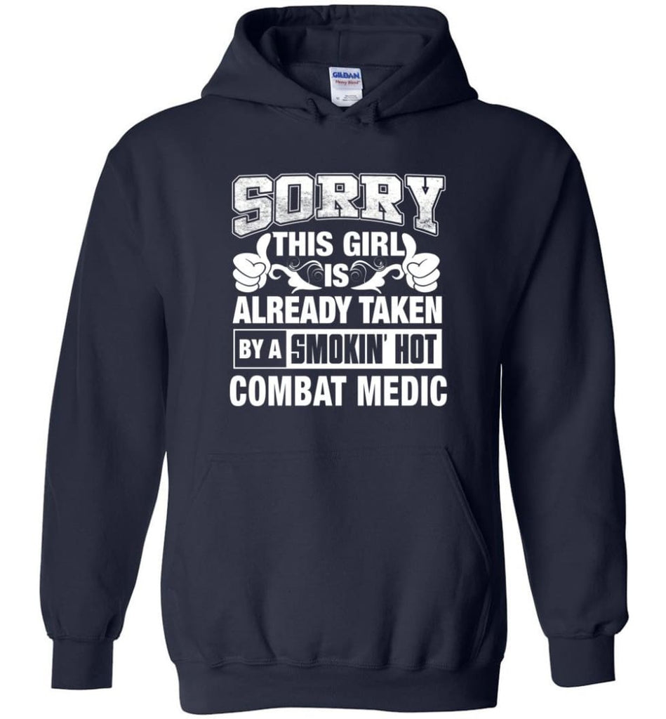 Combat Medic Shirt Sorry This Girl Is Already Taken By A Smokin' Hot - Hoodie - Navy / M