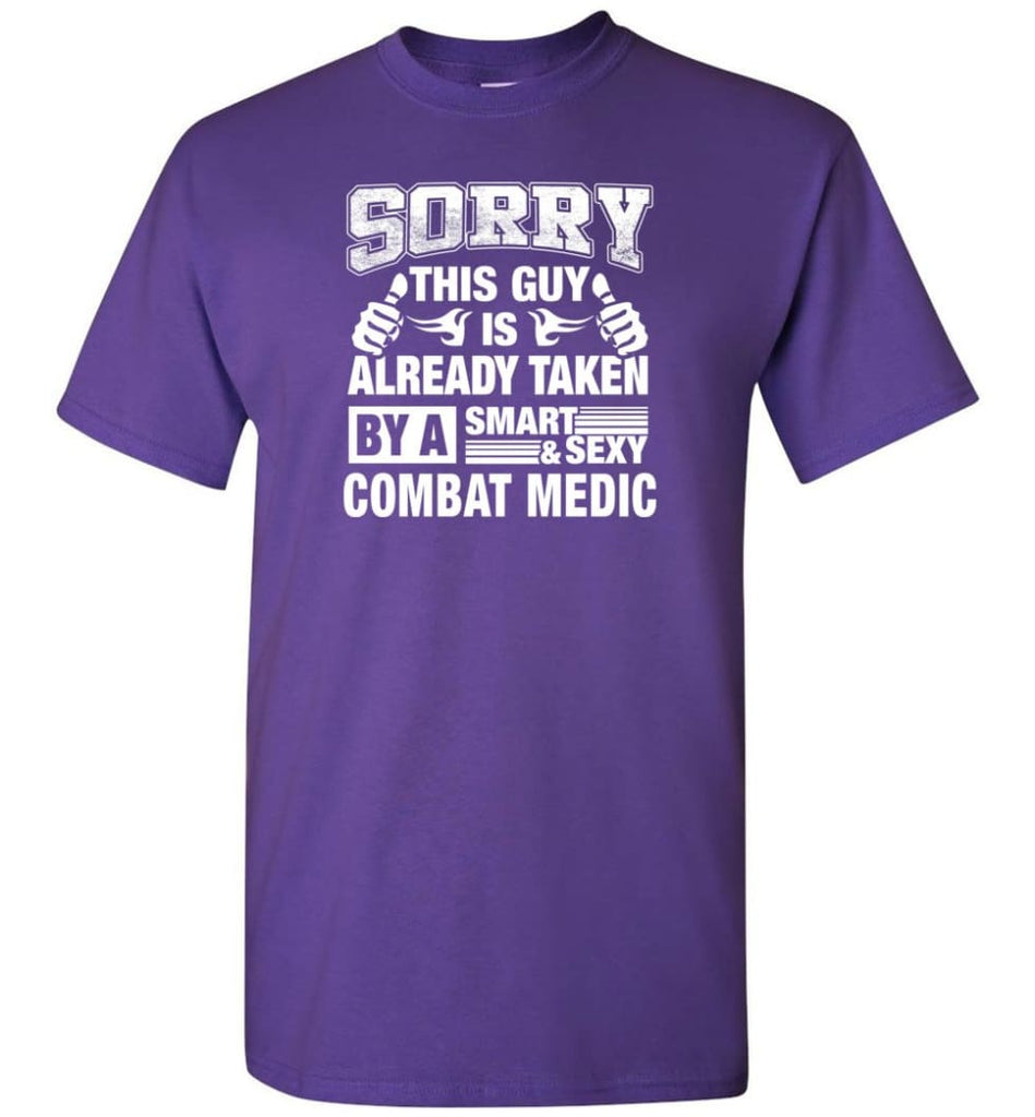 Combat Medic Shirt Sorry This Guy Is Taken By A Smart Wife Girlfriend T-Shirt - Purple / S