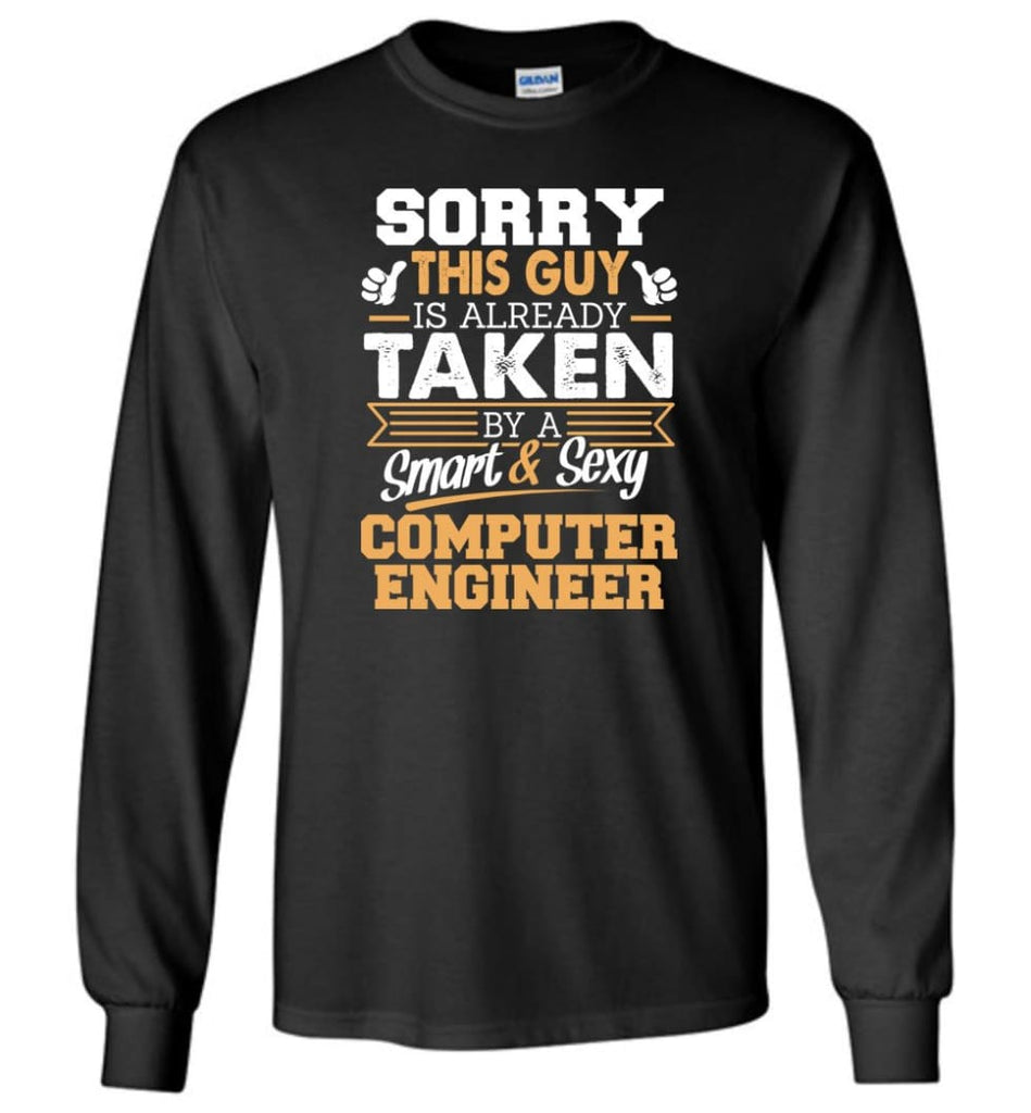 Computer Engineer Shirt Cool Gift for Boyfriend Husband or Lover Long Sleeve T-Shirt - Black / M