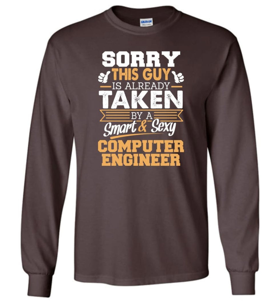 Computer Engineer Shirt Cool Gift for Boyfriend Husband or Lover Long Sleeve T-Shirt - Dark Chocolate / M