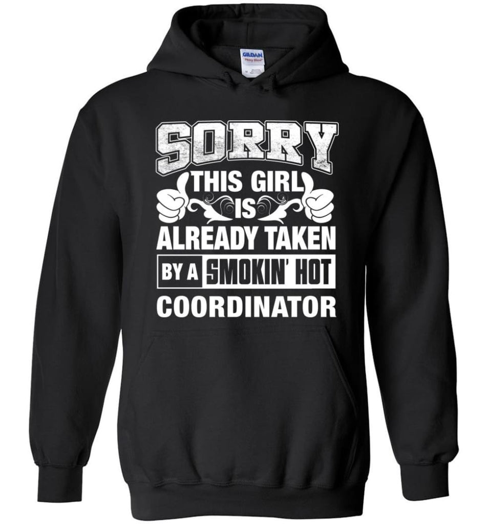 COORDINATOR Shirt Sorry This Girl Is Already Taken By A Smokin' Hot - Hoodie - Black / M